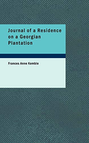 9781426460517: Journal of a Residence on a Georgian Plantation: 1838-1839