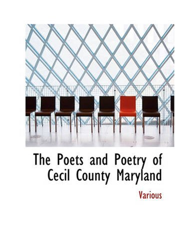 9781426461132: The Poets and Poetry of Cecil County, Maryland