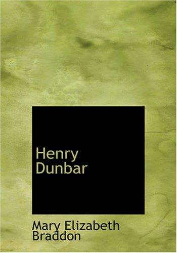 Henry Dunbar (1426461216) by Braddon, Mary Elizabeth