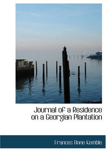 9781426461224: Journal of a Residence on a Georgian Plantation: 1838-1839