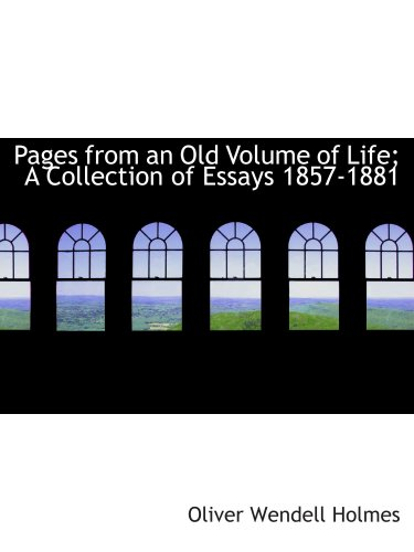 9781426462672: Pages from an Old Volume of Life; A Collection of Essays 1857-1881
