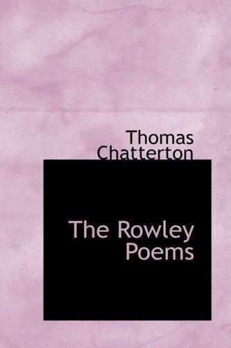 The Rowley Poems: Thomas Chatterton