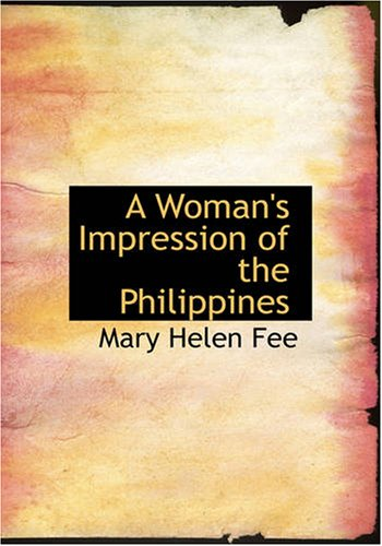 9781426471001: A Woman's Impression of the Philippines