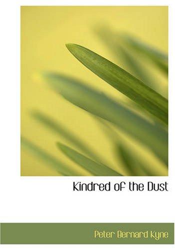 Kindred of the Dust: Peter Bernard Kyne
