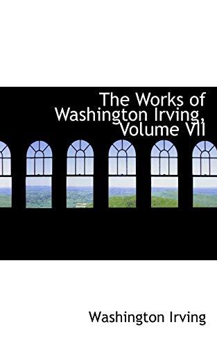 The Works of Washington Irving, Volume VII (9781426472060) by Irving, Washington