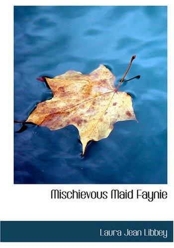9781426474002: Mischievous Maid Faynie