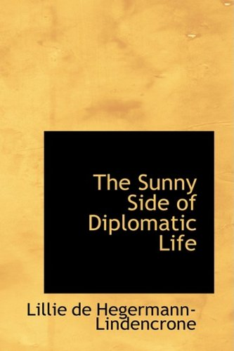 9781426474620: The Sunny Side of Diplomatic Life: 1875-1912