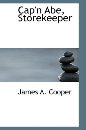 Cap'n Abe, Storekeeper: James A Cooper