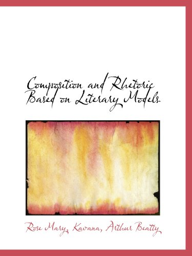 9781426478543: Composition and Rhetoric Based on Literary Models
