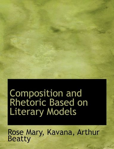9781426478574: Composition and Rhetoric Based on Literary Models