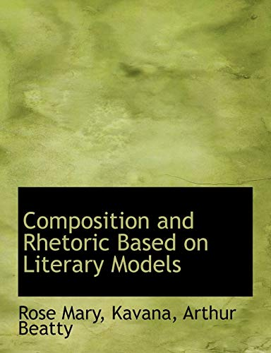 9781426478604: Composition and Rhetoric Based on Literary Models
