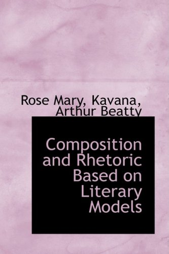 9781426478727: Composition and Rhetoric Based on Literary Models