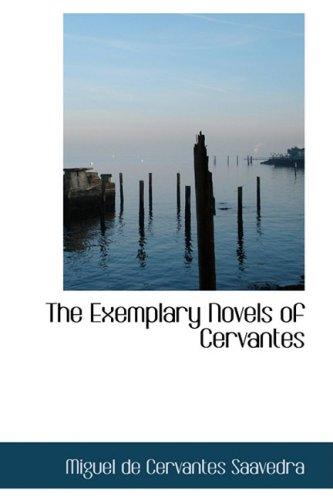 The Exemplary Novels of Cervantes: Miguel de Cervantes