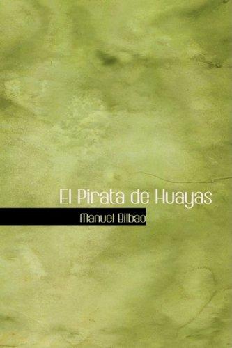 El Pirata de Huayas: Manuel Bilbao