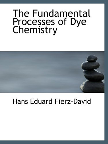 9781426483974: The Fundamental Processes of Dye Chemistry