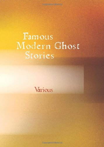 Famous Modern Ghost Stories: Various