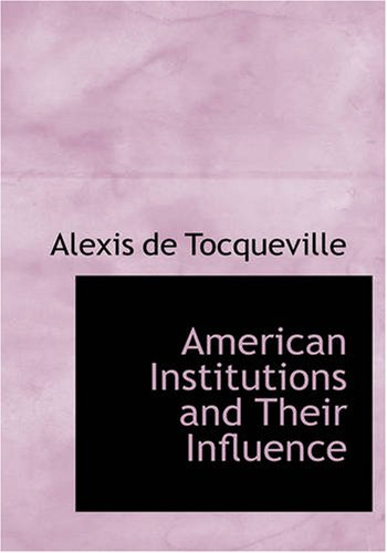 9781426486098: American Institutions and Their Influence: American Institutions and Their Influence