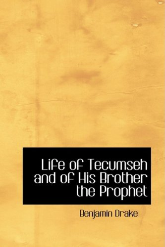 9781426487002: Life of Tecumseh and of His Brother the Prophet: With a Historical Sketch of the Shawanoe Indians