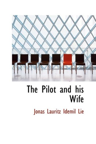 The Pilot and his Wife: Jonas Lauritz Idemil Lie
