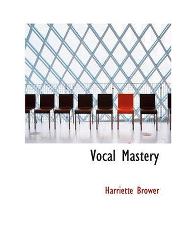 Vocal Mastery: Harriette Brower