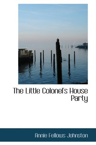 The Little Colonel's House Party (1426488963) by Johnston, Annie Fellows