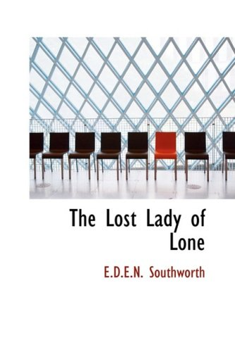 The Lost Lady of Lone (Paperback): E D E