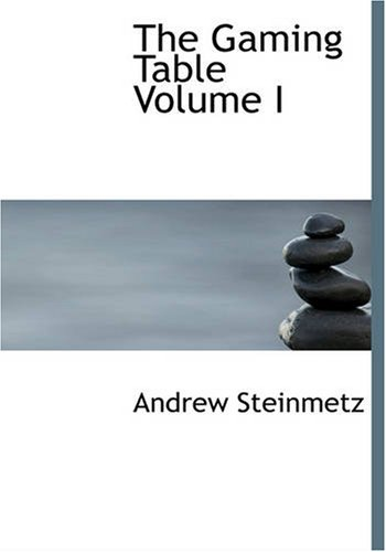 9781426491566: 1: The Gaming Table Volume I: ITS VOTARIES AND VICTIMS In all Times and Countri