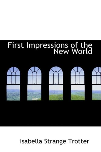 9781426493867: First Impressions of the New World: On Two Travellers from the Old in the Autumn of 18