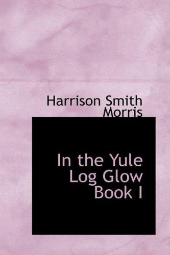 In the Yule Log Glow Book I: Morris, Harrison Smith