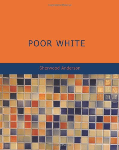 9781426494499: Poor White: A Novel