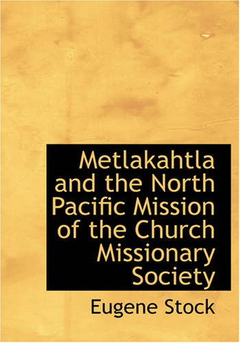 9781426495519: Metlakahtla and the North Pacific Mission of the Church Missionary Society