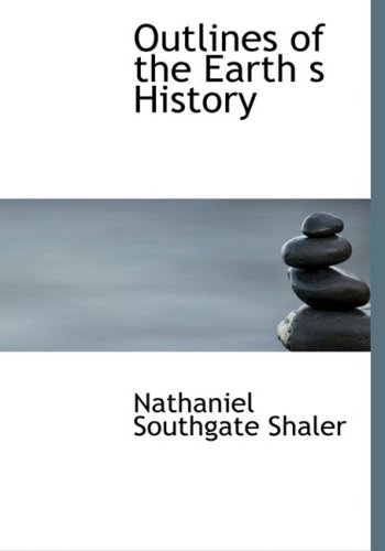 9781426497377: Outlines of the Earth s History: A Popular Study in Physiography