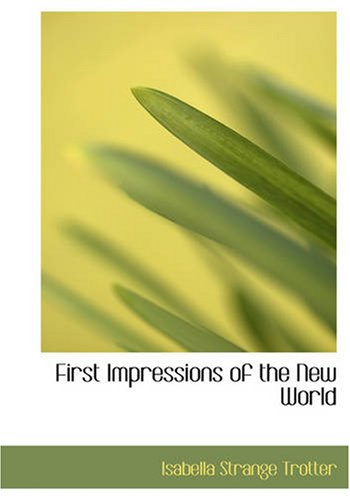 9781426497674: First Impressions of the New World: On Two Travellers from the Old in the Autumn of 18