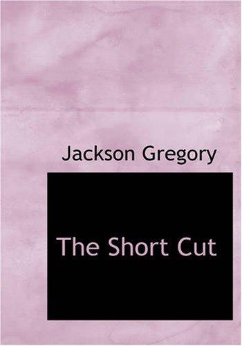 The Short Cut: Jackson Gregory