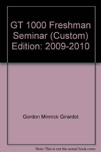 GT 1000 Freshman Seminar (Custom): Gordon, Minnick, Girardot