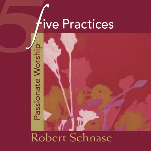 9781426700026: Five Practices - Passionate Worship (Five Practices of Fruitful Congregations Program Resources)