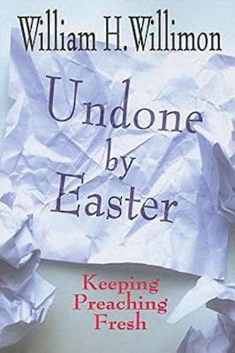 9781426700132: Undone by Easter: Keeping Preaching Fresh