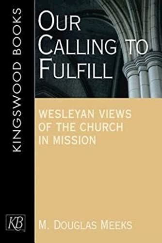 9781426700491: Our Calling to Fulfill: Wesleyan Views of the Church in Mission