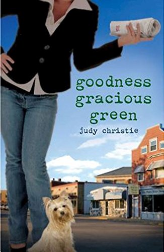 9781426700552: Goodness Gracious Green: Gone to Green Series - Book 2