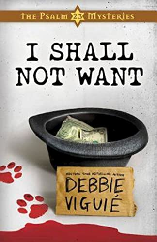 I Shall Not Want: The Psalm 23 Mysteries #2: Viguie, Debbie