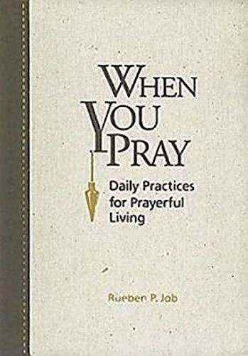 9781426702662: When You Pray: Daily Practices for Prayerful Living