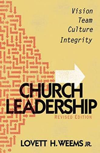 9781426703027: Church Leadership: Vision, Team, Culture, Integrity, Revised Edition