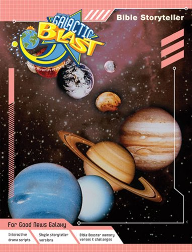 Vacation Bible School 2010 Galactic Blast Bible Storyteller VBS: A Cosmic Adventure Praising God: ...