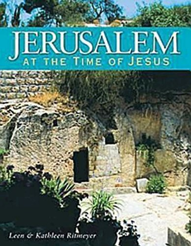 Jerusalem at the Time of Jesus: Leen Ritmeyer