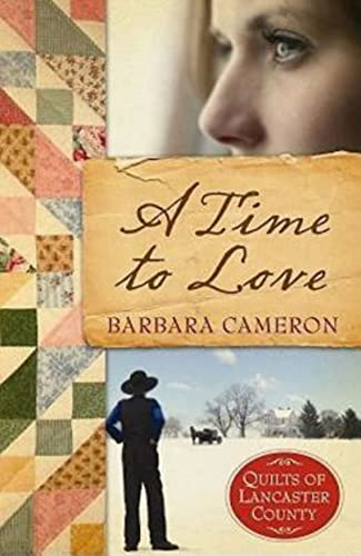 9781426707636: A Time to Love (Quilts of Lancaster County, Book 1)