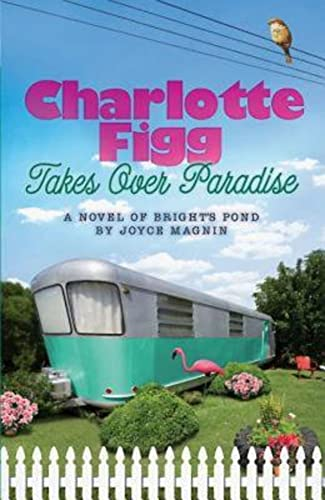 9781426707667: Charlotte Figg Takes Over Paradise: A Novel of Bright's Pond