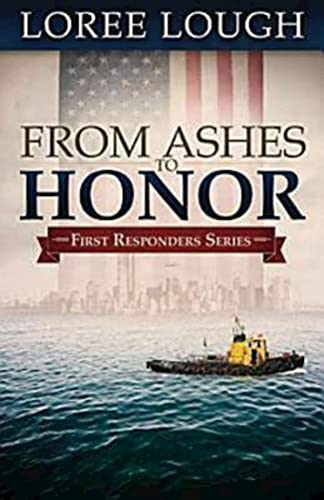 9781426707698: From Ashes to Honor: First Responders Book #1