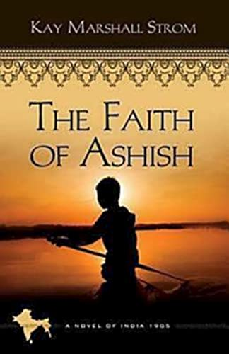 9781426709081: The Faith of Ashish: Blessings in India Book #1