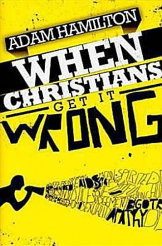 9781426709142: When Christians Get It Wrong (2010)