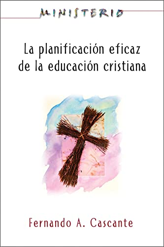 9781426709517: La Planificacion Eficaz de La Educacion Cristiana: Ministerio Series Aeth: Christian Education: Ministerio Series